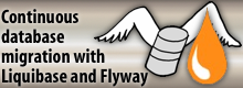 Continuous database migration with Liquibase and Flyway