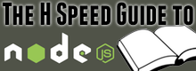 The H Speed Guide to Node.js
